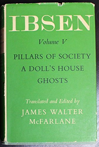 The Oxford Ibsen Volume V : Pillars of Society; A Doll's House; - Mcfarlane Doll