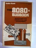 The 8080A Bugbook, Peter R. Rony and David G. Larsen, 0672214474