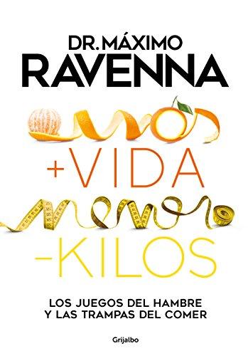 + vida - kilos: Los juegos del hambre y las trampas del comer (Spanish Edition)