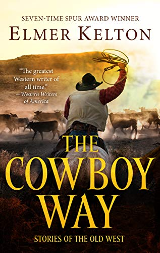 Book Cover: The Cowboy Way: Stories of the Old West