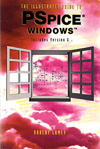 the illustrated guide to pspice for windows robert lamey rh amazon com