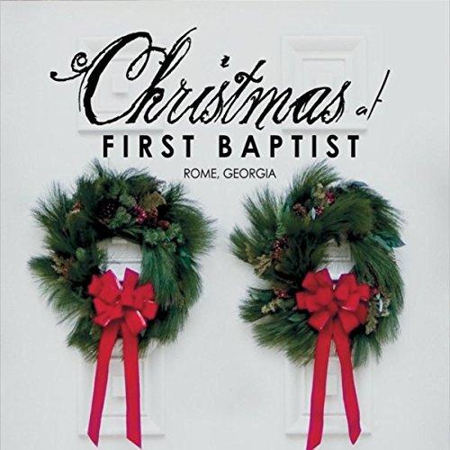 Christmas at First Baptist (Songs Christmas Baptist)