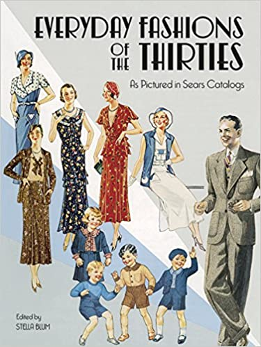ec5a189e687e Everyday Fashions of the Thirties As Pictured in Sears Catalogs (Dover  Fashion and Costumes): Stella Blum: 0800759251087: Amazon.com: Books