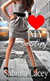 I Love My Destiny, Sabrina Lacey, 1492375179