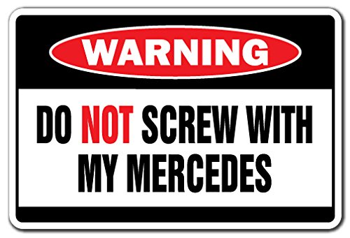 SignMission DO NOT Screw with My Mercedes Warning Decal Sports car (Pre Owned Mercedes)