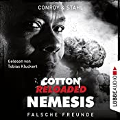 Falsche Freunde (Cotton Reloaded: Nemesis 3)   Gabriel Conroy, Timothy Stahl