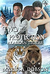 Two for Protection (Alaskan Tigers Book 7)