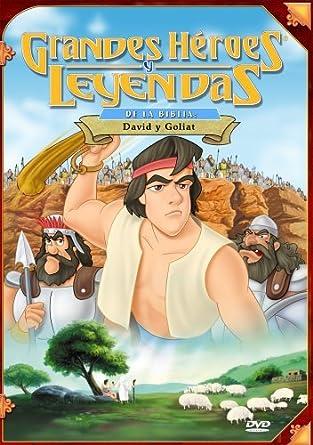 Grandes Heroes y Leyendas de la Biblia: David Y Goliat