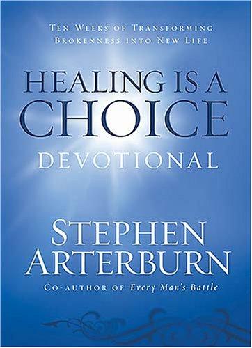 Ebook Healing Is A Choice Devotional: Ten Weeks Of