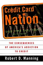 Credit Card Nation The Consequences Of America's Addiction To Credit