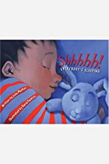 Shhhhh! Everybody's Sleeping Library Binding