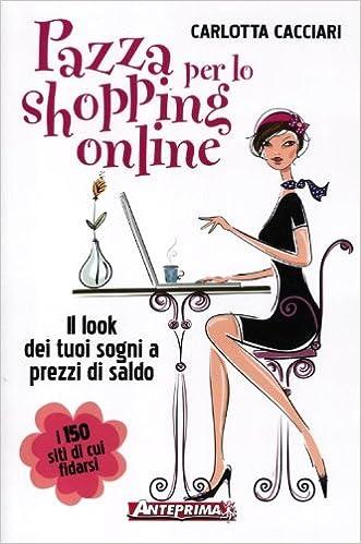 half off c758d ac578 Amazon.it: Pazza per lo shopping online. Il look dei tuoi ...