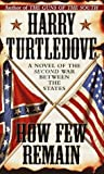 How Few Remain (Southern Victory) by Harry Turtledove (1998-04-29)