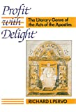 Profit with Delight : The Literary Genre of the Acts of the Apostles, Pervo, Richard I., 0800607821