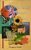 Precious Unborn Human Persons 9780967358406