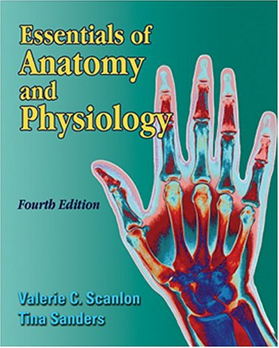 Essentials of Anatomy and Physiology Fourth Edition (Fundamentals Of Anatomy And Physiology 4th Edition)