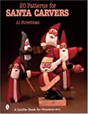 20 Patterns for Santa Carvers, Al Streetman, 0764318373