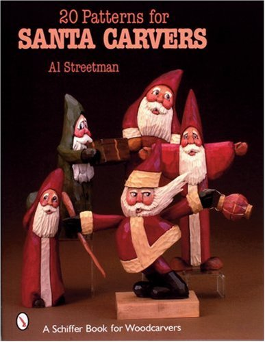 (20 Patterns for Santa Carvers (Schiffer Book for Woodcarvers))