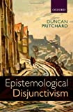 Epistemological Disjunctivism, Pritchard, Duncan, 0199557918