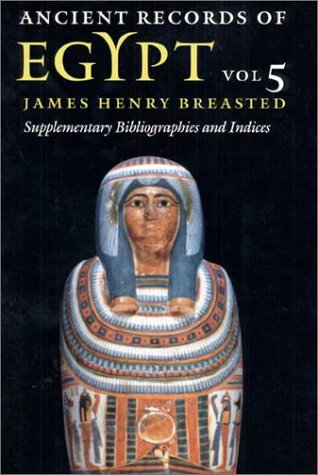 Ancient Records of Egypt: vol. 5: Supplementary Bibliographies and Indices ebook