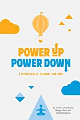 Power Up Power Down: A Mindfulness Journal for Kids Paperback