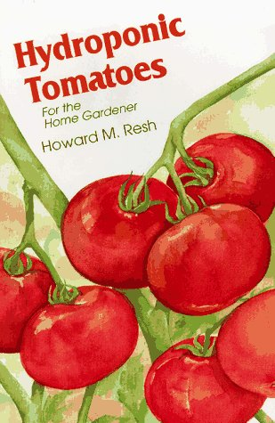 Home Hydroponic Tomatoes (Hydroponic Tomatoes: For the Home Gardener)