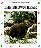 img - for The Brown Bear: Giant of the Mountains (Animal Close-Ups) book / textbook / text book