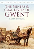 img - for The Miners and Coal Levels of Gwent book / textbook / text book
