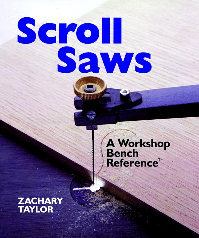 Scroll Saw: Workshop Bench Reference