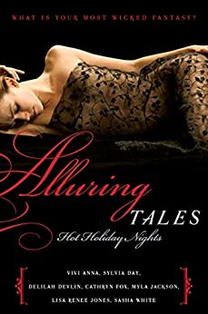 Alluring Tales: Hot Holiday Nights by [Day, Sylvia, Anna, Vivi, Devlin, Delilah, Fox, Cathryn, Jackson, Myla, Jones, Lisa Renee, White, Sasha]