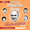 Round The Horne: The Very Best Episodes, Volume 2 Radio/TV Program by BBC Audiobooks Narrated by  uncredited