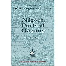Négoce, ports et océans, XVIe-XXe siècles