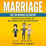 Marriage: Help for Marriage Restoration | Timothy Gray