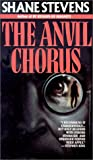 The Anvil Chorus, Shane Stevens and Carroll and Graf Publishers Staff, 0786700491
