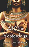 All Our Yesterdays, Janet Walters, 1586087878