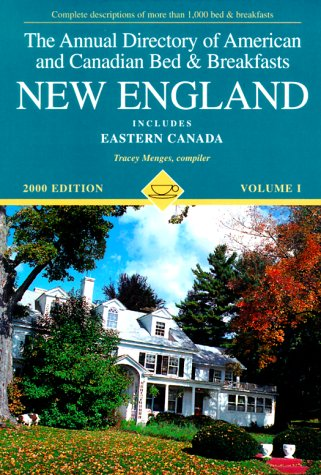 Download Annual Directory of American and Canadian Bed and Breakfasts, 2000 : New England Includes Eastern Canada PDF