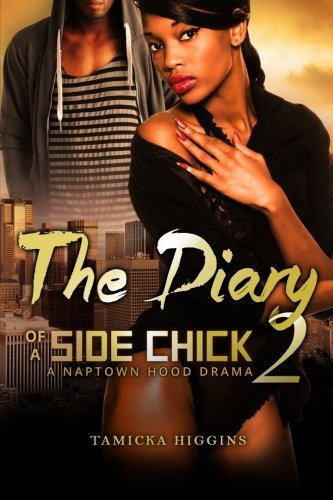 Urban Chick (The Diary of a Side Chick 2: A Naptown Hood Drama (Side Chick Diaries) (Volume 2))