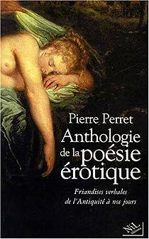 Anthologie de la poésie érotique par Perret