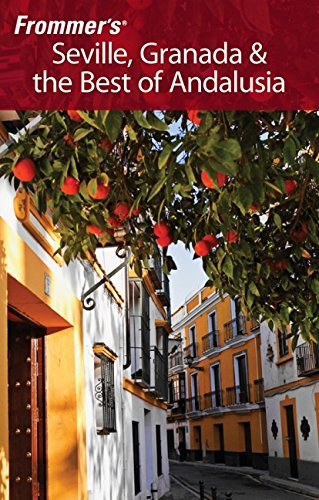 Frommer's Seville, Granada and the Best of Andalusia (Frommer's Complete Guides)