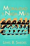 Moralidad y Nada Mas, Lewis B. Smedes, 0802809421