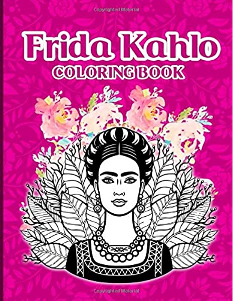 - Frida Kahlo Coloring Book: Creative Coloring Books For Adult Frida Kahlo:  Campbell, Stefan: 9798640364163: Amazon.com: Books
