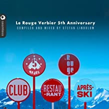 Le Rouge Verbier, 5th Anniversary