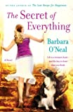 Front cover for the book The Secret of Everything by Barbara O'Neal