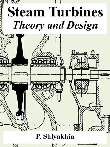 Steam Turbines: Theory and Design