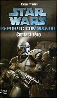 Star Wars, tome 70 : Contact zéro (Républic Commando 1) par Karen Traviss