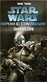 Star Wars, tome 70 : Contact zéro (Républic Commando 1) par Traviss