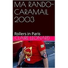 MA RANDO-CARAMAIL 2003: Rollers in Paris (French Edition)