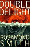 Double Delight, Rosamond Smith, 0525942998