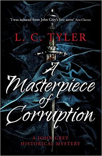 A Masterpiece of Corruption (A John Grey Historical Mystery) by L.C. Tyler (2016-07-07)