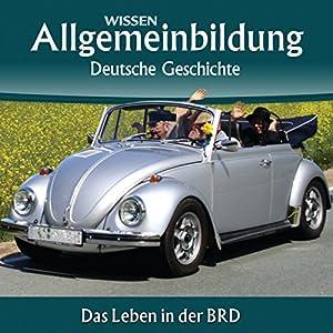 Das Leben in der BRD (Reihe Allgemeinbildung) Hörbuch